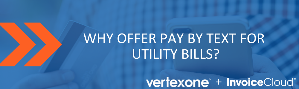 Why Offer Pay by Text for Utility Bills Blog Image